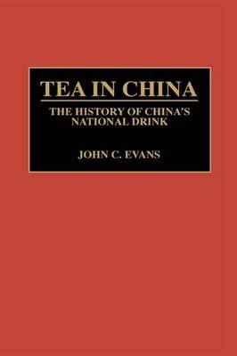 Tea in China by John C. Evans