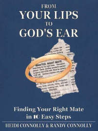 From Your Lips to God's Ear: Finding Your Right Mate in 10 Easy Steps by Heidi Connolly image
