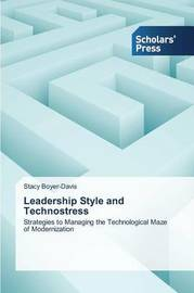 Leadership Style and Technostress by Boyer-Davis Stacy