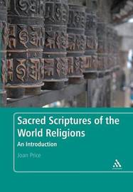 Sacred Scriptures of the World Religions by Joan Price