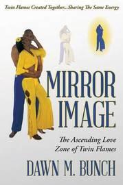 Mirror Image by Dawn M Bunch