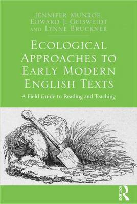 Ecological Approaches to Early Modern English Texts by Jennifer Munroe