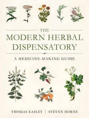 The Modern Herbal Dispensatory by Thomas Easley