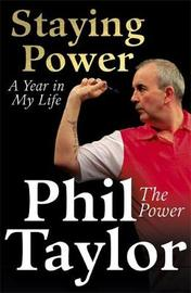 Staying Power by Phil Taylor