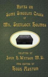 Mr. Sherlock Holmes - Notes on Some Singular Cases by Hugh Ashton image