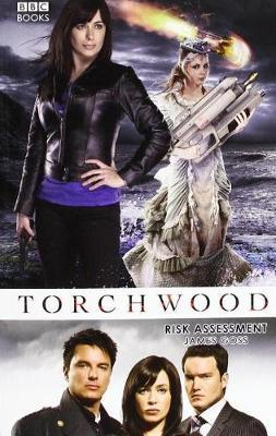 Torchwood: Risk Assessment by James Goss