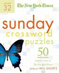 """The New York Times Sunday Crossword Puzzles Volume 32 by """"New York Times"""""""
