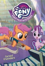 My Little Pony: Ponyville Mysteries: Cursed Crusaders by Penumbra Quill