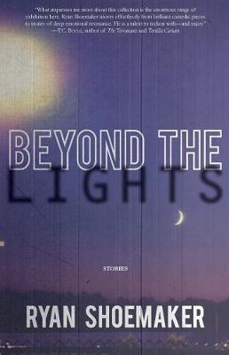 Beyond the Lights by Ryan Shoemaker