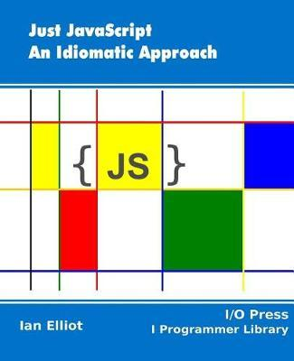 Just JavaScript by Ian Elliot