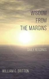 Wisdom from the Margins by William G Britton image