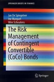 The Risk Management of Contingent Convertible (CoCo) Bonds by Jan de Spiegeleer