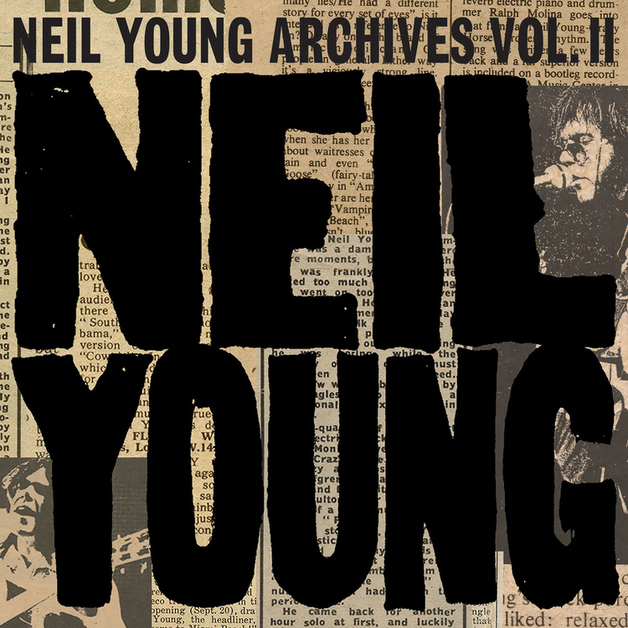 Neil Young Archives Vol. II (1972 - 1976) by Neil Young