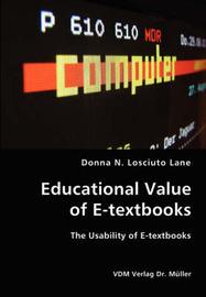 Educational Value of E-Textbooks- The Usability of E-Textbooks by Donna N. Losciuto Lane