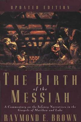 Birth of the Messiah: A Commentary on the Infancy Narratives in the Gospels of Matthew and Luke by Raymond Brown image