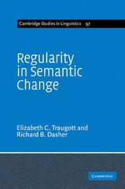 Regularity in Semantic Change by Elizabeth Closs Traugott