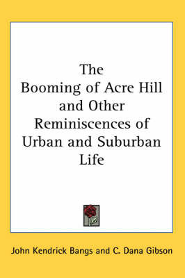 The Booming of Acre Hill and Other Reminiscences of Urban and Suburban Life by John Kendrick Bangs image