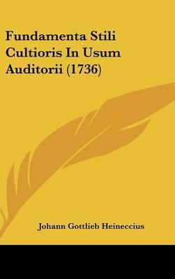 Fundamenta Stili Cultioris in Usum Auditorii (1736) by Johann Gottlieb Heineccius image