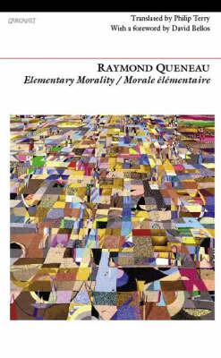 Elementary Morality by Raymond Queneau