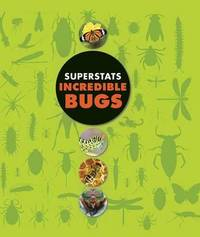 Superstats: Incredible Bugs by Moira Butterfield