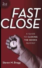 Fast Close by Steven M. Bragg