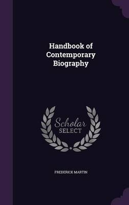 Handbook of Contemporary Biography by Frederick Martin image