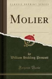 Molier (Classic Reprint) by William Hickling Prescott