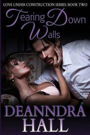 Tearing Down Walls by Deanndra Hall