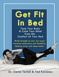 Get Fit in Bed by Genie Tartell