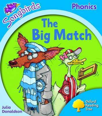 Oxford Reading Tree: Level 3: Songbirds: The Big Match by Julia Donaldson image