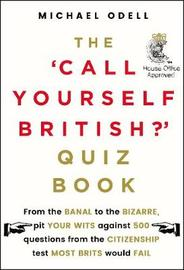 The `Call Yourself British?' Quiz Book by Michael O'Dell