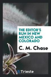 The Editor's Run in New Mexico and Colorado by C M Chase image