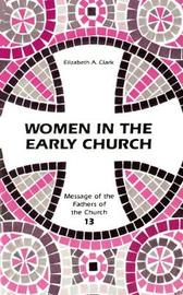 Women in the Early Church by Elizabeth A Clark