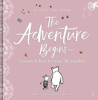 Winnie-the Pooh: The Adventure Begins ... Lessons in Love for your Life Together by A.A. Milne