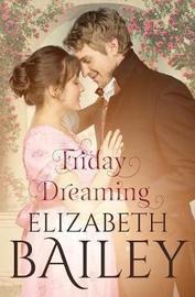 Friday Dreaming by Elizabeth Bailey