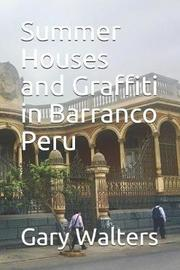Summer Houses and Graffiti in Barranco Peru by Gary Walters