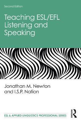 Teaching ESL/EFL Listening and Speaking by Jonathan M. Newton