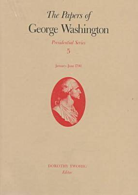 The Papers of George Washington v.5; Presidential Series;January-June 1790 by George Washington image