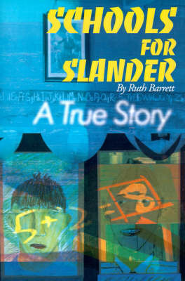 Schools for Slander: A True Story by Ruth Barrett image