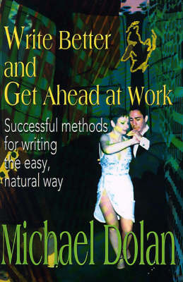 Write Better and Get Ahead at Work by Michael Dolan image