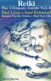 Reiki -- The Ultimate Guide by Steve Murray