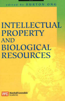 Intellectual Property and Biological Resources by Burton Ong