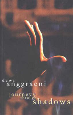 Journeys Through Shadows by Dewi Anggraeni