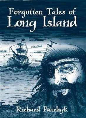 Forgotten Tales of Long Island by Richard Panchyk