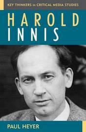 Harold Innis by Paul Heyer image