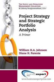 Project Strategy and Strategic Portfolio Management by William H. A. Johnson