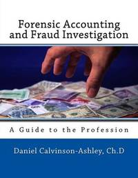 Forensic Accounting and Fraud Investigation by Daniel Calivinson-Ashley