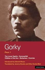 Gorky Plays: v. 1 by Maxim Gorky