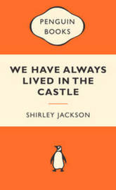 We Have Always Lived in the Castle (Popular Penguins) by Shirley Jackson