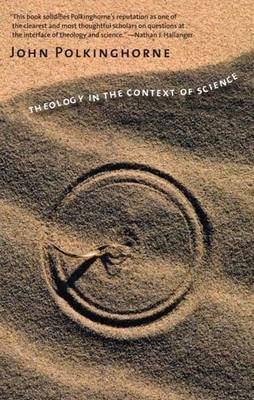 Theology in the Context of Science by John Polkinghorne image